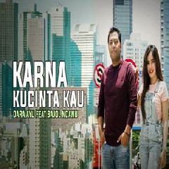Download Lagu Dara Ayu - Karena Kucinta Kau Ft Bajol Ndanu .mp3